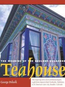 The Meaning of the Boulder-Dushanbe Teahouse