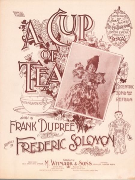 "'A Cup of Tea' was a typical music hall ditty that was a huge success for ""Miss Eva Davenport"" played in raucous cross-dressing performance in the comedic opera, ""Dorcas"" written by composer Frederick Solomon and lyricist Frank Dupree. (Sheet music provided by the Art, Music, and Recreation Department of the Los Angeles Public Library)"